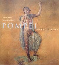 Pompéi : un art de vivre