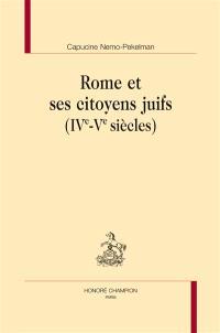 Rome et ses citoyens juifs : IVe-Ve siècles