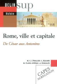 Rome, ville et capitale de César aux Antonins