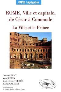 Rome, ville et capitale, de César à Commode : la ville et le prince