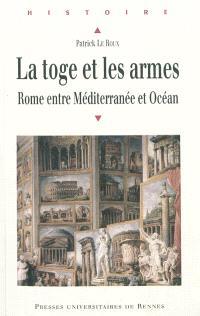 Scripta varia. Volume 1, La toge et les armes : Rome entre Méditerranée et Océan