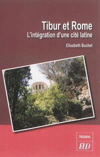 Tibur et Rome : l'intégration d'une cité latine