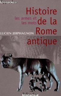 Histoire de la Rome antique : les armes et les mots