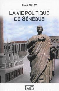 La vie politique de Sénèque