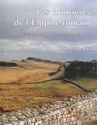 Les frontières de l'Empire romain : 1er siècle avant J.-C.-5e siècle après J.-C.