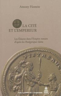 La cité et l'Empereur : les Eduens dans l'Empire romain d'après les Panégyriques latins