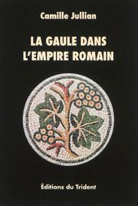 La Gaule dans l'Empire romain