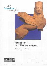 Regards sur les civilisations antiques