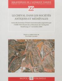 Le cheval dans les sociétés antiques et médiévales : actes des journées d'étude internationales, 6-7 novembre 2009, Strasbourg
