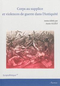 Corps au supplice et violences de guerre dans l'Antiquité