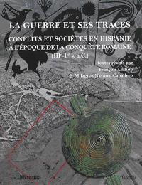 La guerre et ses traces : conflits et sociétés en Hispanie à l'époque de la conquête romaine (IIIe-Ier s. a. C.)