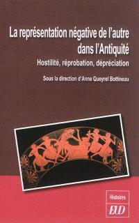 La représentation négative de l'autre dans l'Antiquité : hostilité, réprobation, dépréciation