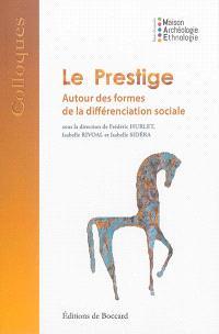 Le prestige : autour des formes de différenciation sociale
