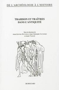 Trahison et traîtres dans l'Antiquité : actes du colloque international (Paris, 21-22 septembre 2011)