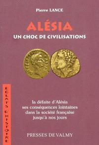 Alésia, un choc de civilisations : la défaite d'Alésia, ses conséquences lointaines dans la société française jusqu'à nos jours