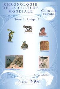Chronologie de la culture mondiale. Volume 1, Antiquité