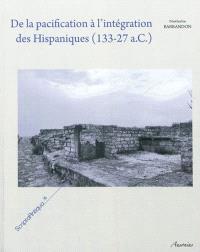De la pacification à l'intégration des Hispaniques, 133-27 a.C. : les mutations des sociétés indigènes d'Hispanie centrale et septentrionale sous domination romaine