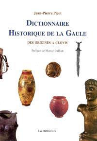Dictionnaire historique de la Gaule : des origines à Clovis : d'après les documents originaux et des textes du XIXe siècle et contemporains