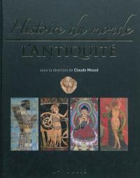 Histoire du monde. Volume 1, L'Antiquité
