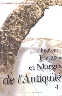 Histoire, espaces et marges de l'Antiquité : hommages à Monique Clavel-Lévêque. Volume 4