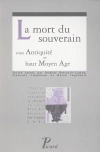 La mort du souverain, entre Antiquité et haut Moyen Age
