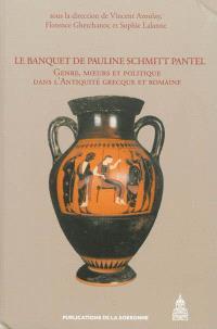 Le banquet de Pauline Schmitt Pantel : genre, moeurs et politique dans l'Antiquité grecque et romaine