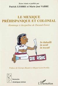 Le Mexique préhispanique et colonial : hommage à Jacqueline de Durand-Forest