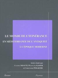 Le monde de l'itinérance en Méditerranée de l'Antiquité à l'époque moderne : procédures de contrôle et d'identification : tables rondes Madrid 2004-Istanbul 2005