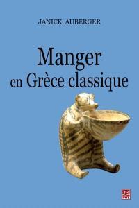 Manger en Grèce classique  : la nourriture, ses plaisirs et ses contraintes