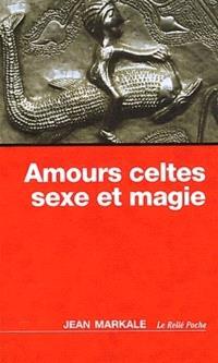 Amours celtes : sexe et magie