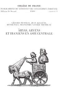 Aryas, Aryens et Iraniens en Asie centrale