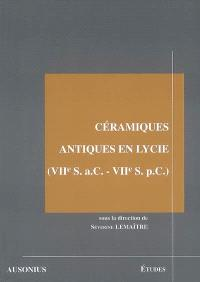 Céramiques antiques en Lycie (VIIe S. a.C.-VIIe S. p.C.) : les produits et les marchés : actes de la table-ronde de Poitiers (21-22 mars 2003)