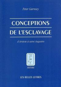 Conceptions de l'esclavage : d'Aristote à saint Augustin