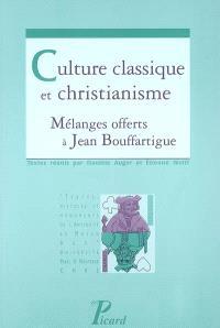 Culture classique et christianisme : mélanges offerts à Jean Bouffartigue