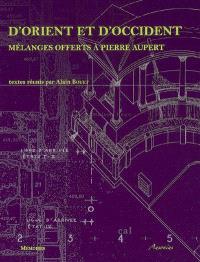 D'Orient et d'Occident : mélanges offerts à Pierre Aupert