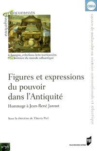 Figures et expressions du pouvoir dans l'Antiquité : hommage à Jean-René Jannot