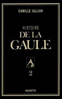 Histoire de la Gaule. Volume 2