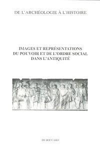 Images et représentations du pouvoir et de l'ordre social dans l'Antiquité : actes du colloque, Angers, 28-29 mai 1999
