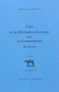 L'art de la déformation historique dans les Commentaires de César