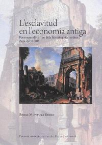 L'esclavitud en l'economia antigua : fonaments discursius de la historiografia moderna (segles XV-XVIII)