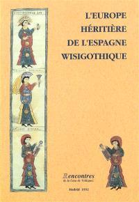 L'Europe, héritière de l'Espagne wisigothique