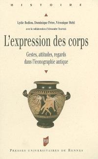 L'expression des corps : gestes, attitudes, regards dans l'iconographie antique