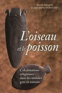 L'oiseau et le poisson : cohabitations religieuses dans les mondes grec et romain