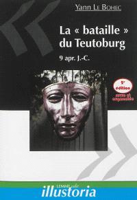 La bataille du Teutoburg : 9 apr. J.-C.