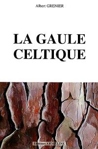 La Gaule. Volume 1, La Gaule celtique