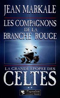 La grande épopée des Celtes. Volume 2, Les compagnons de la branche rouge