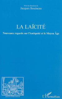 La laïcité : nouveaux regards sur l'Antiquité et le Moyen Age