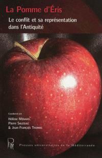 La pomme d'Eris : le conflit et sa représentation dans l'Antiquité