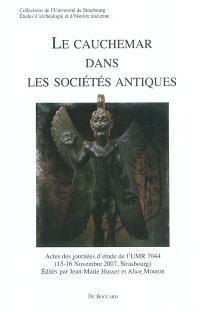 Le cauchemar dans les sociétés antiques : actes des journées d'étude de l'UMR 7044, 15-16 novembre 2007, Strasbourg