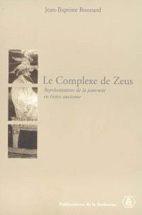 Le complexe de Zeus : représentations de la paternité en Grèce ancienne
